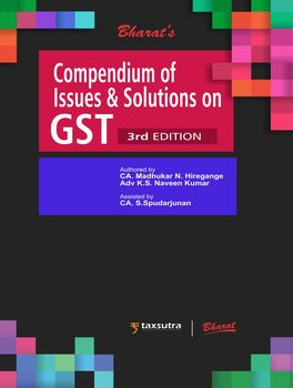 Compendium of Issues and Solutions on GST - 3rd Edition
