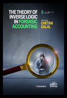 The Theory of Inverse Logic in Forensic Accounting : Along with TEN suspenseful videos of the author on concepts and case studies! (Paperback Edition)
