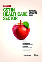 GST in Healthcare Sector - Emerging Relevance in COVID 19 Times: Order your Paperback Edition and get Complimentary Access to E-book!