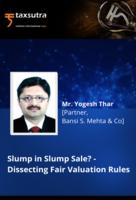 Slump in slump sale? - Dissecting fair valuation rules