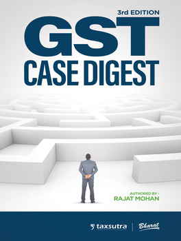 GST Case Digest, 3rd Edition (Paperback) : Pre-order your Paperback Edition and get Complimentary Access to E-book!