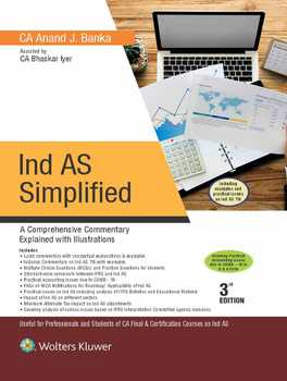 Ind AS Simplified - A Comprehensive Commentary Explained with Illustrations (3rd Edition)