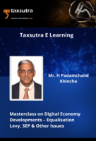 Master Class on Digital Economy Developments – Equalisation Levy, SEP & Other Issues
