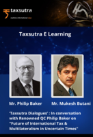 """'Taxsutra Dialogues' : In conversation with Renowned QC Philip Baker on """"Future of International Tax & Multilateralism in Uncertain Times"""