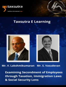 Examining Secondment of Employees through Taxation, Immigration Laws & Social Security Lens