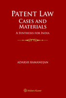 Patent Law Cases And Materials : A Synthesis For India