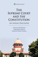 The Supreme Court and the Constitution: An Indian Discourse