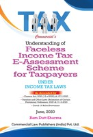 Understanding of Faceless Income Tax E-Assessment Scheme for Taxpayers