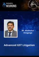 Advanced GST Litigation - Module 2