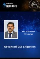 Advanced GST Litigation - Module 1