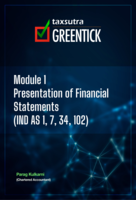 Module 1 - Presentation of Financial Statements (IND AS 1, 7, 34, 102)