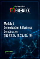 Module 5 - Consolidation and Business Combination (IND AS 27, 111, 28, 103, 110)