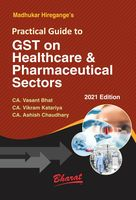 Practical Guide To GST On Healthcare & Pharmaceutical Sectors