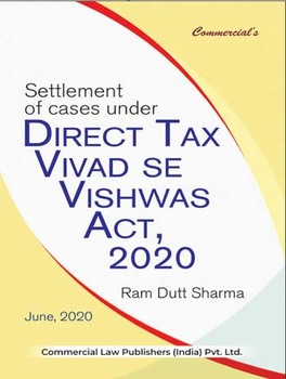 Settlement Of Cases Under Direct Tax Vivad Se Vishwas Act, 2020