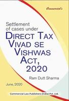 Settlement Of Cases Under Direct Tax Vivad Se Vishwas Act, 2020