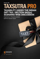 Taxsutra Pro Issue 5 : Taxability under the Indian Gift Tax / Section 56(2) (x): Scenario based Discussion