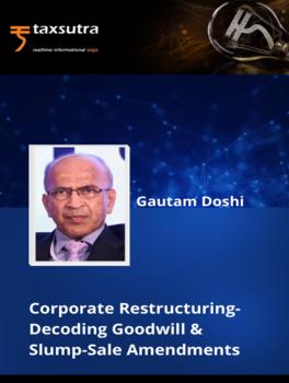 Corporate Restructuring- Decoding Goodwill & Slump-Sale Amendments