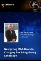 Navigating M&A Deals in Changing Tax & Regulatory Landscape