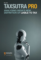 Taxsutra Pro Issue 6 : Analysing India's New Definition Of Liable To Tax