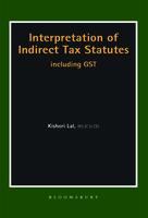 Interpretation of Indirect Tax Statutes including GST