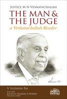 Justice M N Venkatachaliah - The Man & The Judge