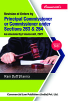 Revision of Orders by Principal Commissioner or Commissioner under Sections 263 & 264