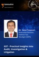 GST - Practical Insights Into Audit, Investigation & Litigation